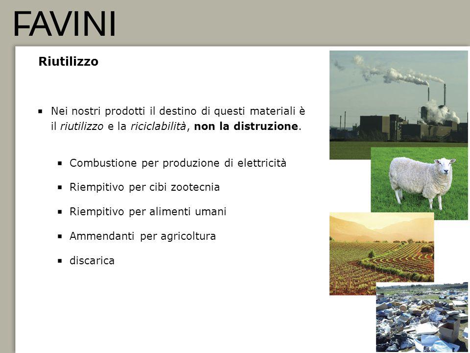 Riutilizzo Nei nostri prodotti il destino di questi materiali è il riutilizzo e la riciclabilità, non la distruzione.