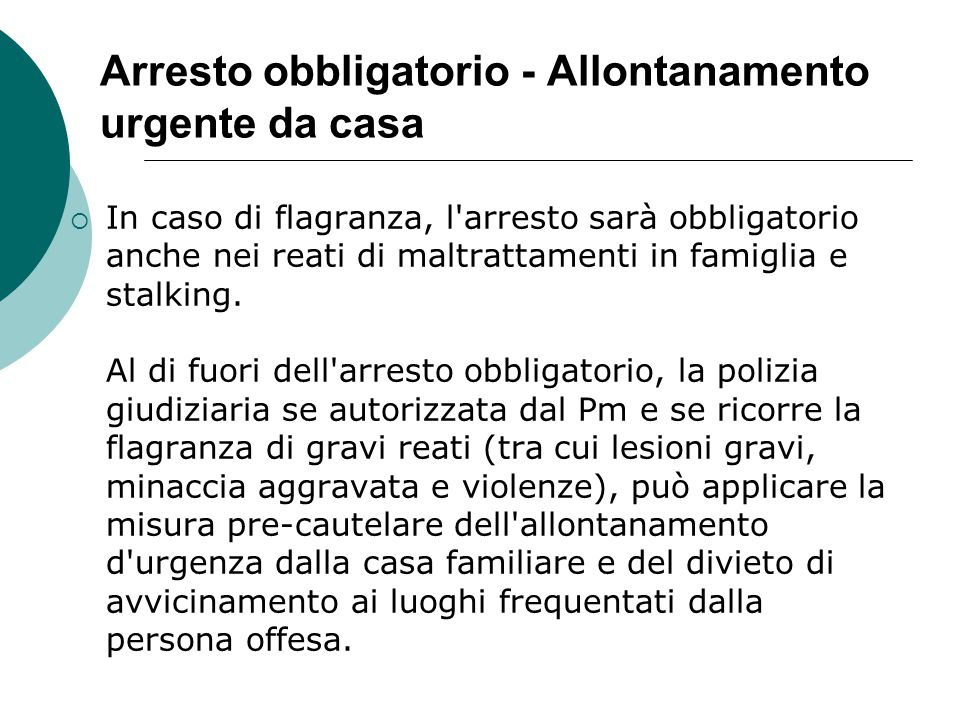 Arresto obbligatorio - Allontanamento urgente da casa