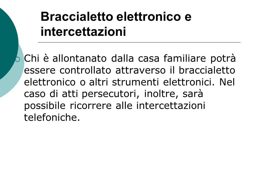 Braccialetto elettronico e intercettazioni