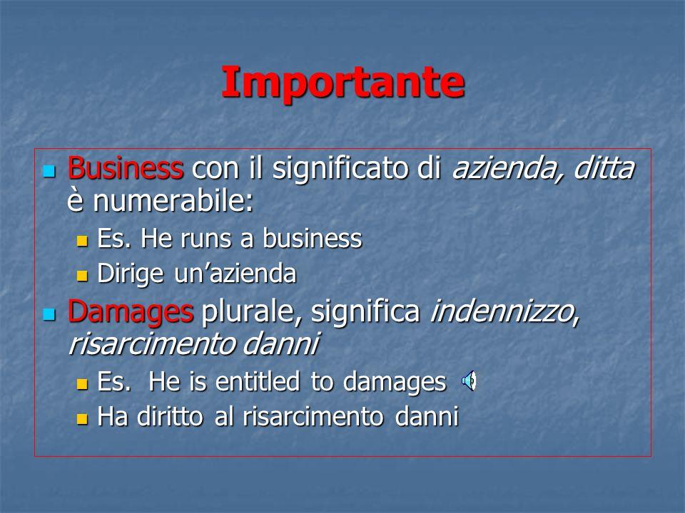 Importante Business con il significato di azienda, ditta è numerabile: