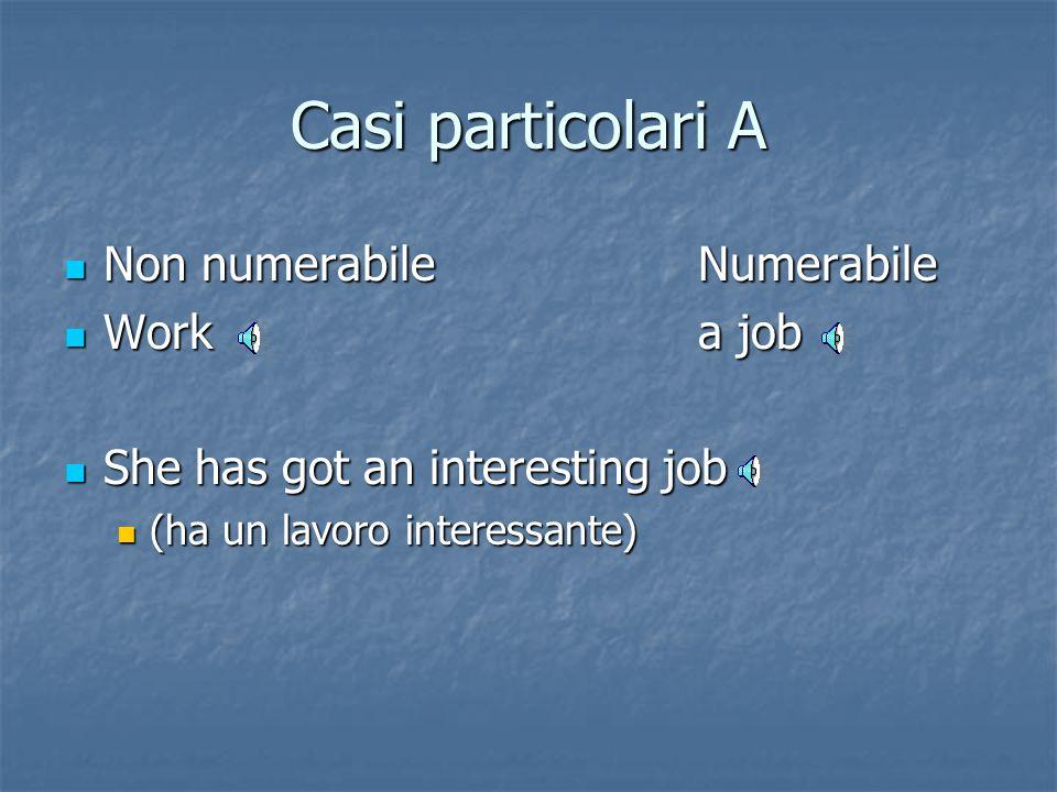 Casi particolari A Non numerabile Numerabile Work a job