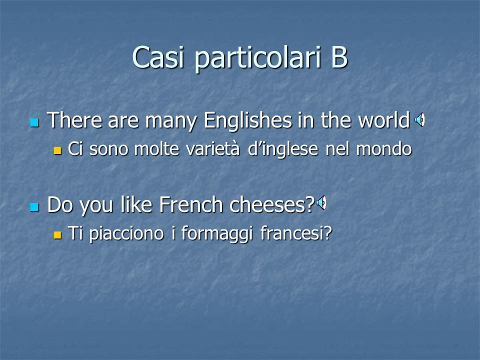 Casi particolari B There are many Englishes in the world