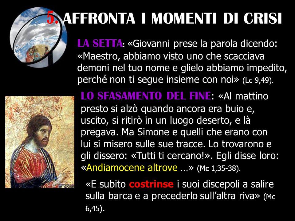5. AFFRONTA I MOMENTI DI CRISI
