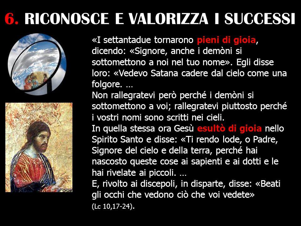 6. RICONOSCE E VALORIZZA I SUCCESSI