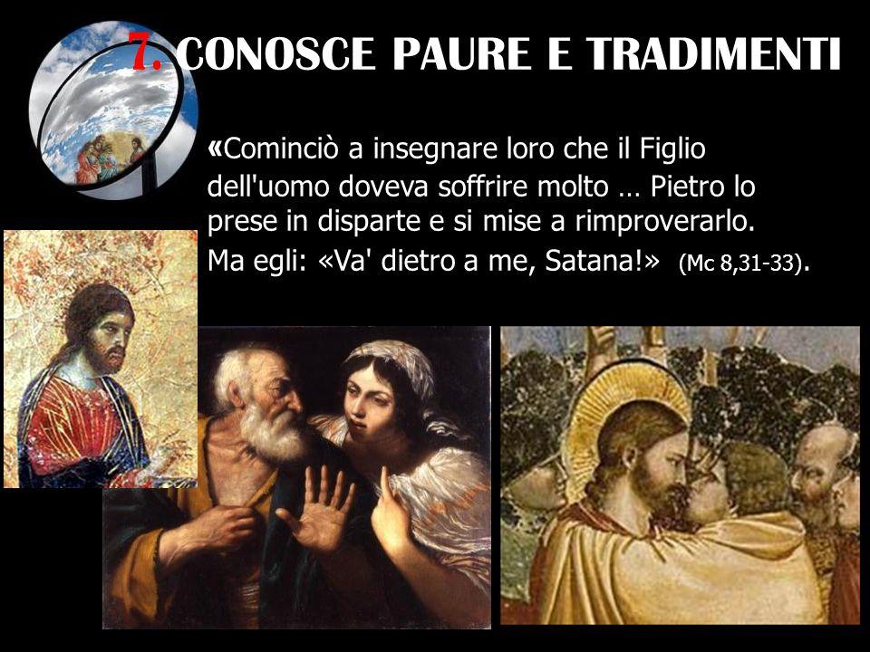 7. CONOSCE PAURE E TRADIMENTI