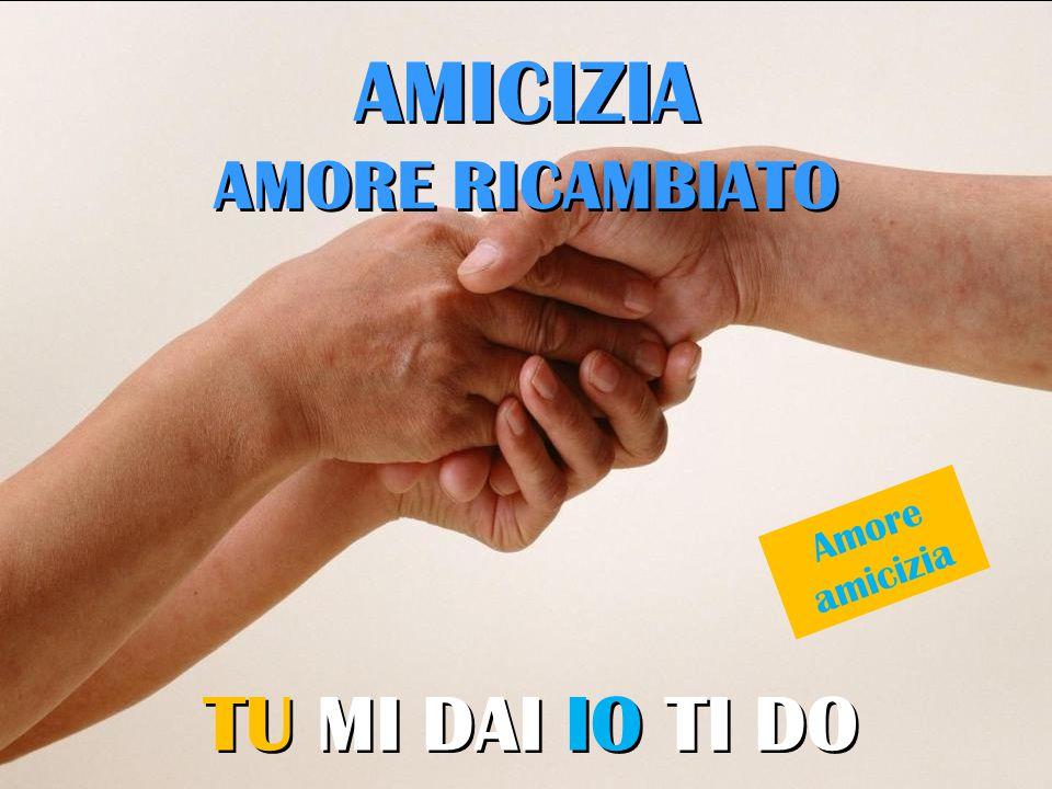 AMICIZIA AMORE RICAMBIATO