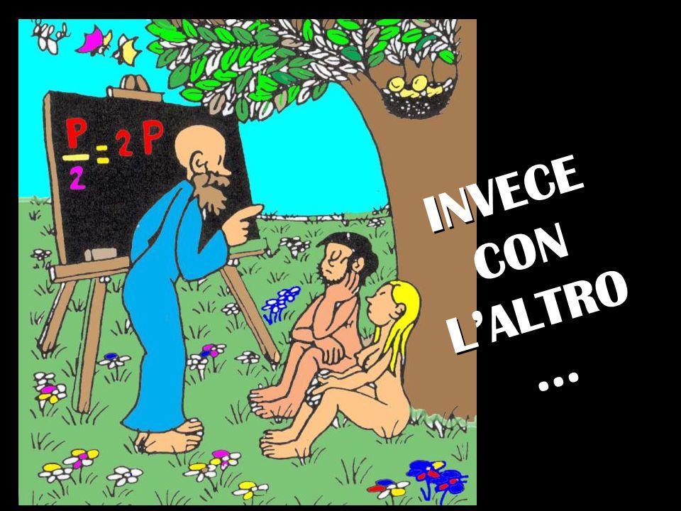 INVECE CON L'ALTRO...