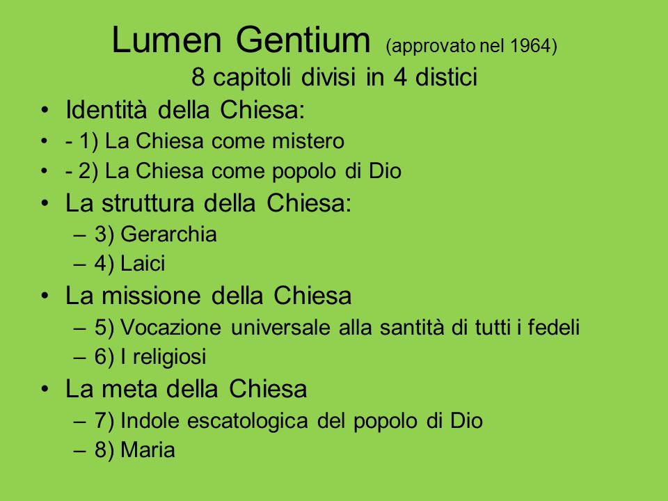 Lumen Gentium (approvato nel 1964) 8 capitoli divisi in 4 distici
