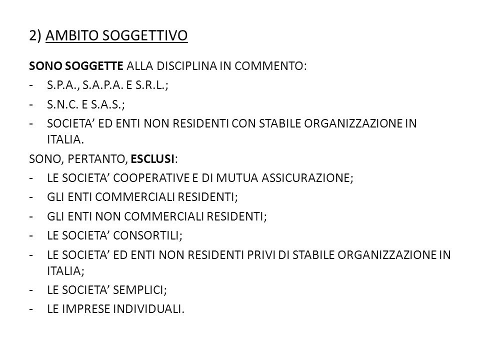 2) AMBITO SOGGETTIVO SONO SOGGETTE ALLA DISCIPLINA IN COMMENTO: