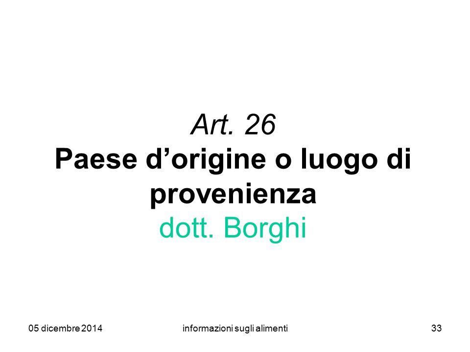 Art. 26 Paese d'origine o luogo di provenienza dott. Borghi