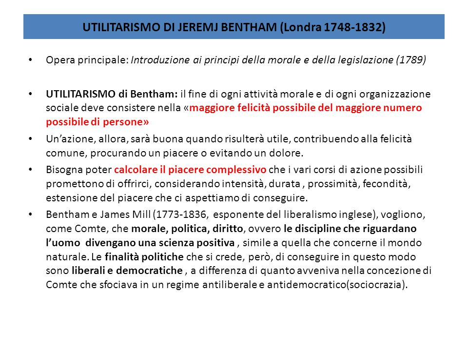 UTILITARISMO DI JEREMJ BENTHAM (Londra 1748-1832)