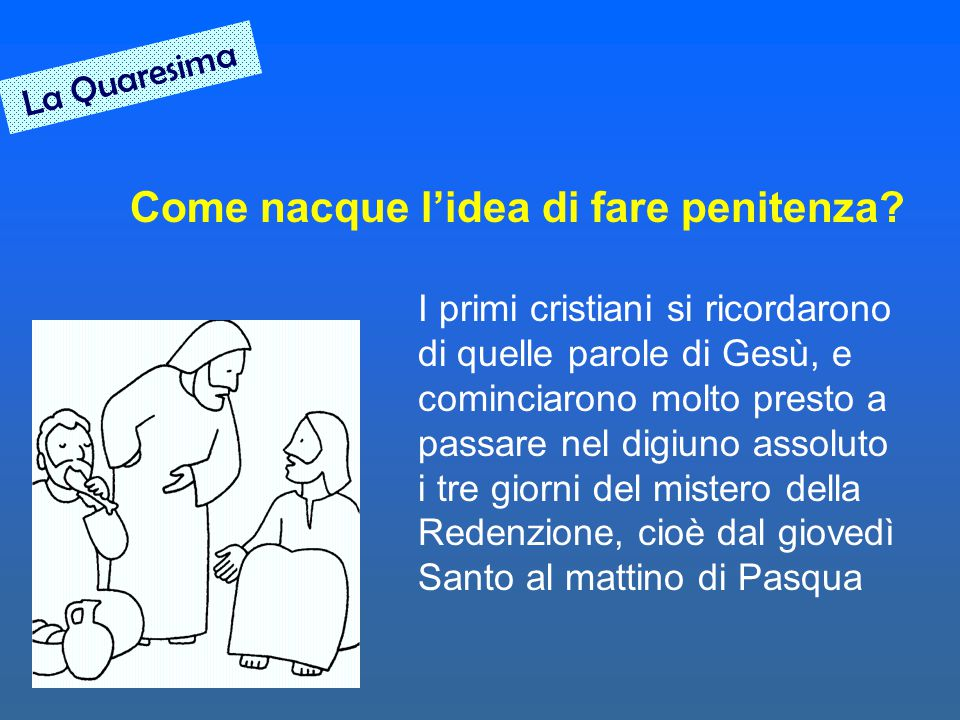 Come nacque l'idea di fare penitenza