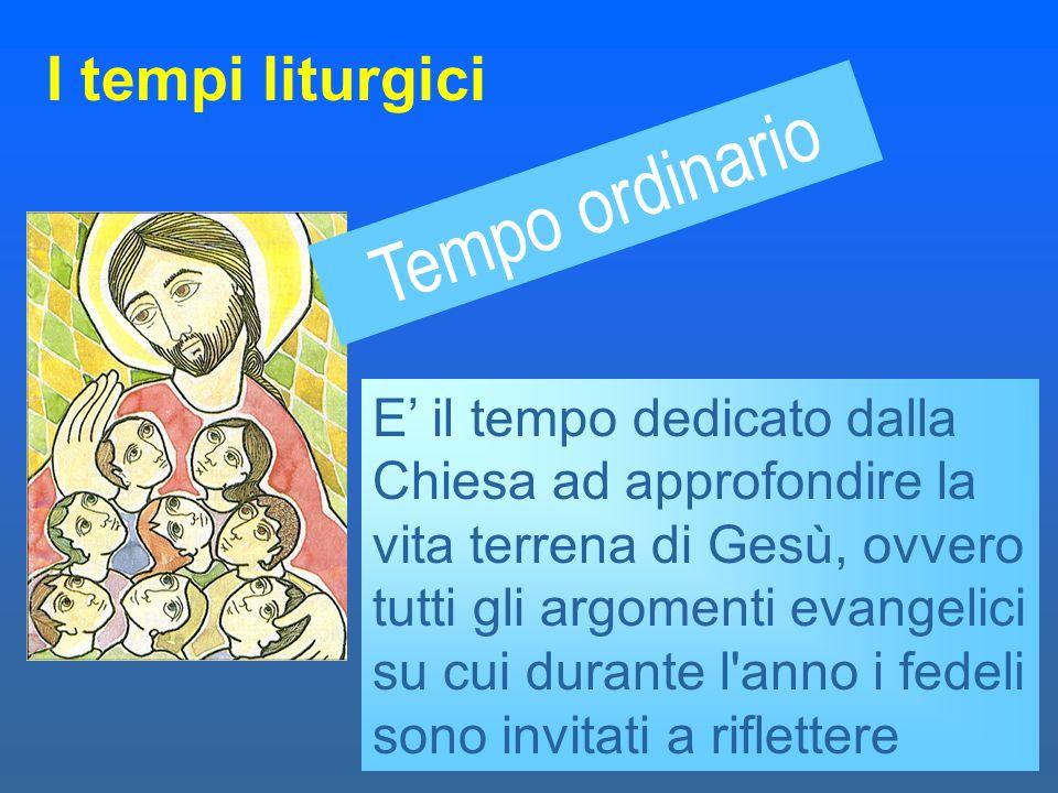 Tempo ordinario I tempi liturgici