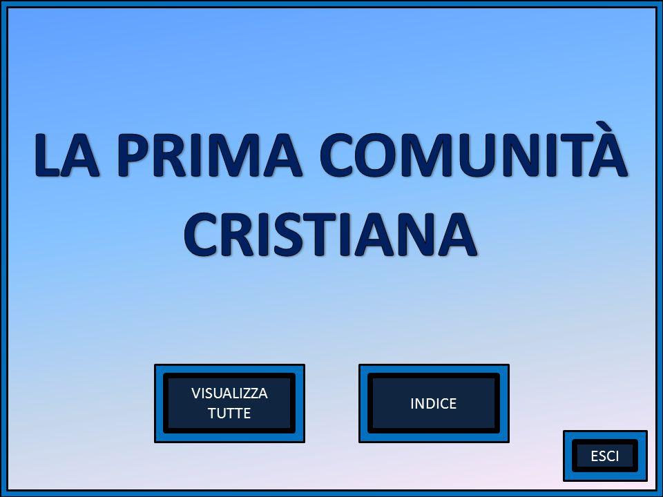 LA PRIMA COMUNITÀ CRISTIANA