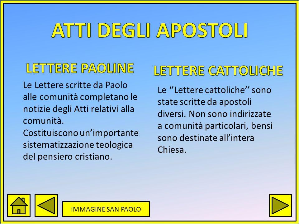 ATTI DEGLI APOSTOLI LETTERE PAOLINE LETTERE CATTOLICHE