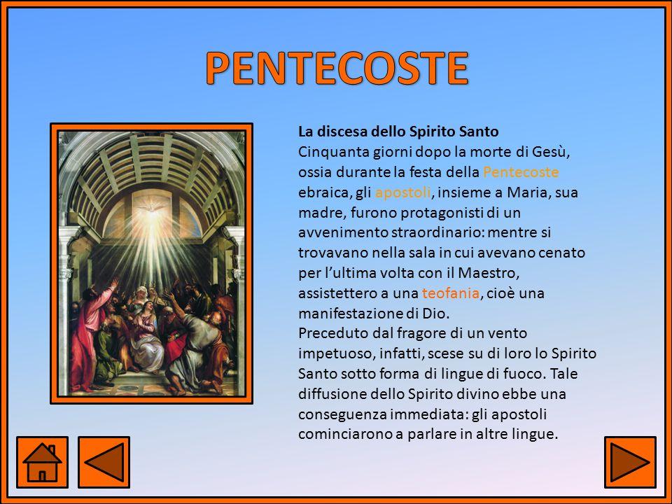 PENTECOSTE La discesa dello Spirito Santo