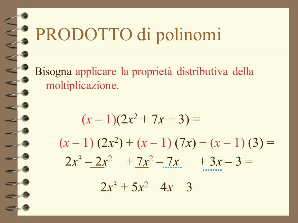 PRODOTTO di polinomi (x – 1)(2x2 + 7x + 3) =