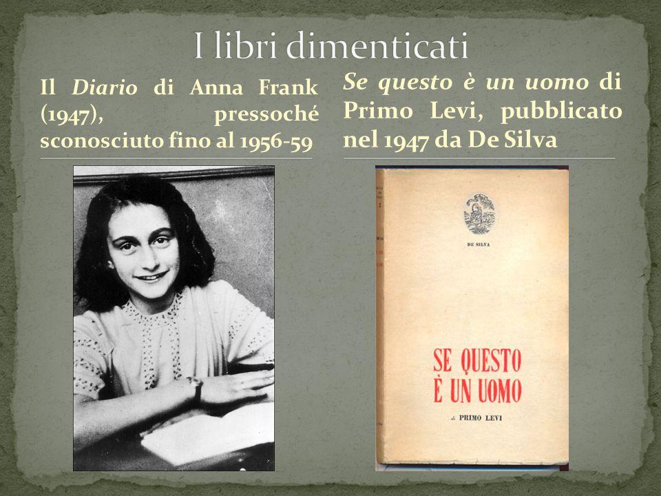 I libri dimenticati Il Diario di Anna Frank (1947), pressoché sconosciuto fino al 1956-59.