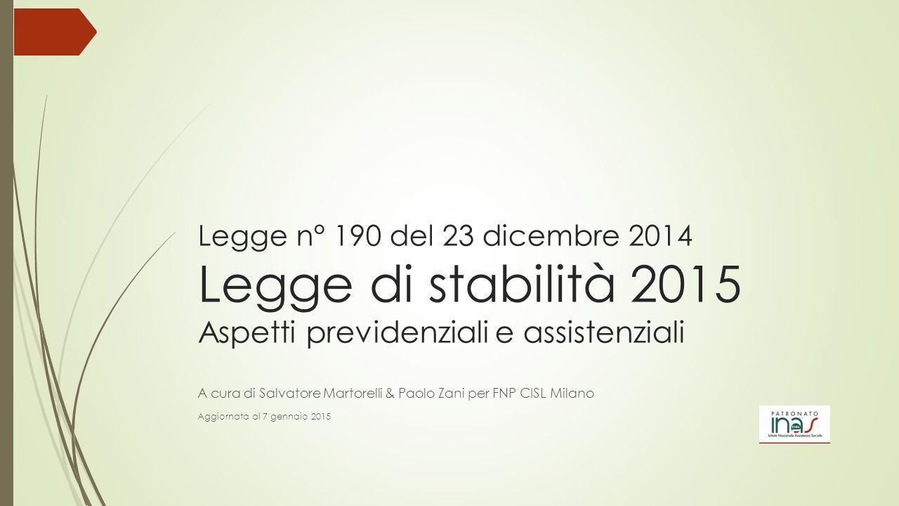 Legge n° 190 del 23 dicembre 2014 Legge di stabilità 2015 Aspetti previdenziali e assistenziali