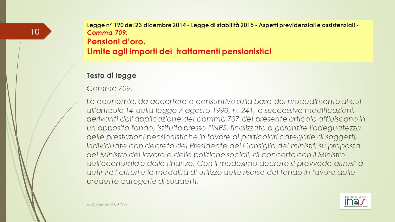 Legge n° 190 del 23 dicembre 2014 - Legge di stabilità 2015 - Aspetti previdenziali e assistenziali - Comma 709: Pensioni d'oro. Limite agli importi dei trattamenti pensionistici