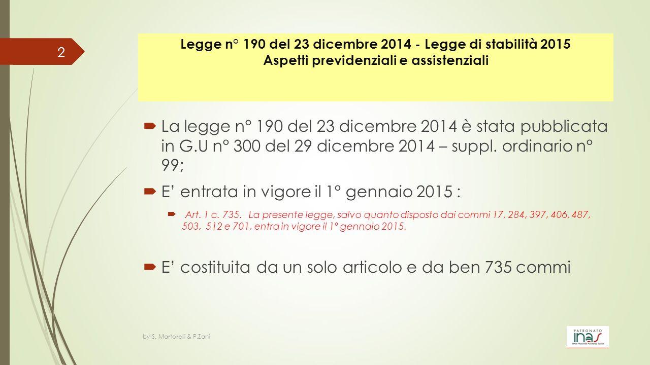E' entrata in vigore il 1° gennaio 2015 :