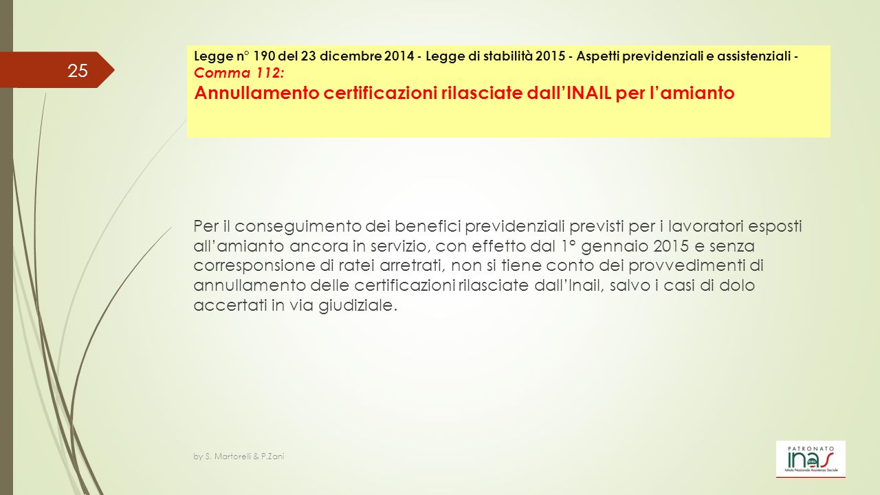 Legge n° 190 del 23 dicembre 2014 - Legge di stabilità 2015 - Aspetti previdenziali e assistenziali - Comma 112: Annullamento certificazioni rilasciate dall'INAIL per l'amianto