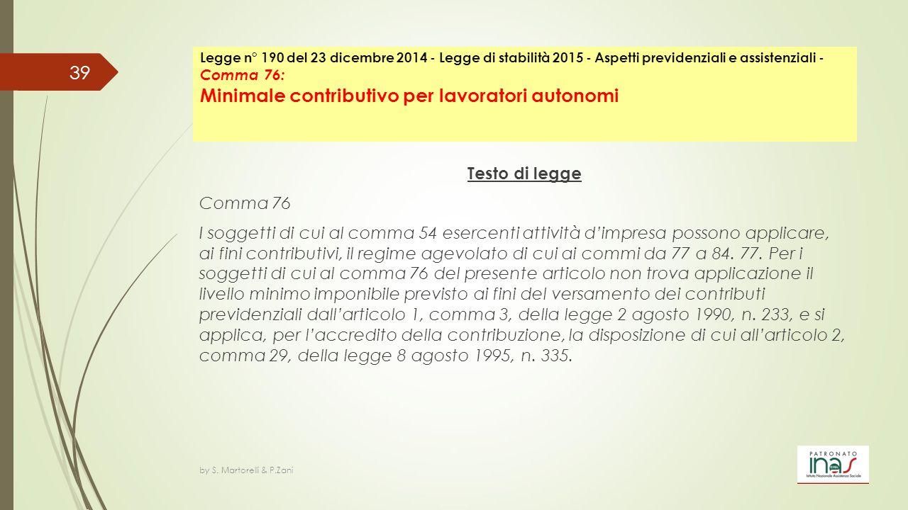 Legge n° 190 del 23 dicembre 2014 - Legge di stabilità 2015 - Aspetti previdenziali e assistenziali - Comma 76: Minimale contributivo per lavoratori autonomi