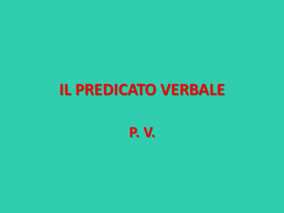 IL PREDICATO VERBALE P. V.