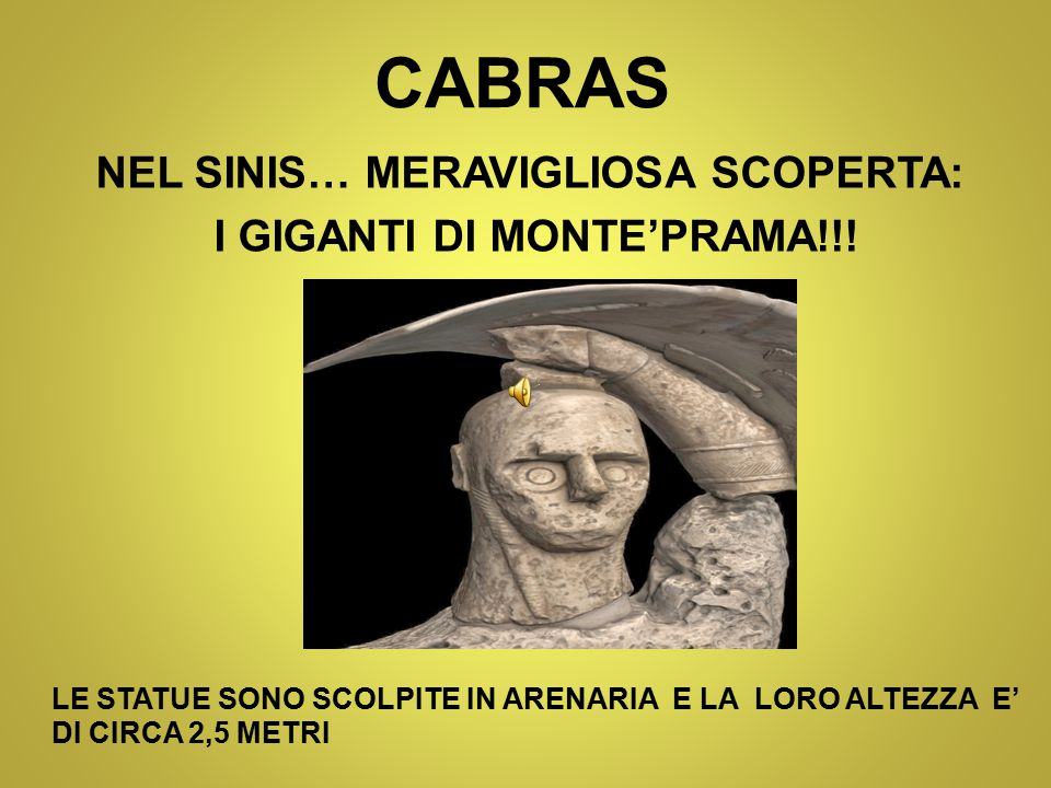 NEL SINIS… MERAVIGLIOSA SCOPERTA: I GIGANTI DI MONTE'PRAMA!!!