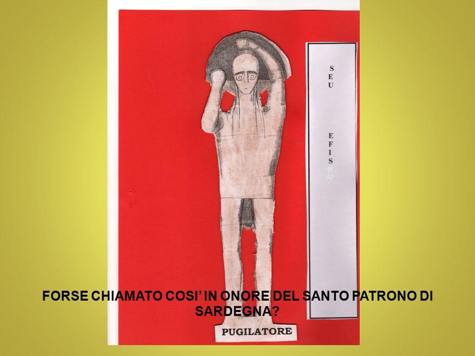 FORSE CHIAMATO COSI' IN ONORE DEL SANTO PATRONO DI SARDEGNA
