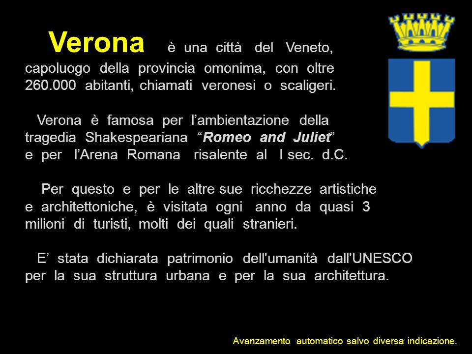 Verona è una città del Veneto,
