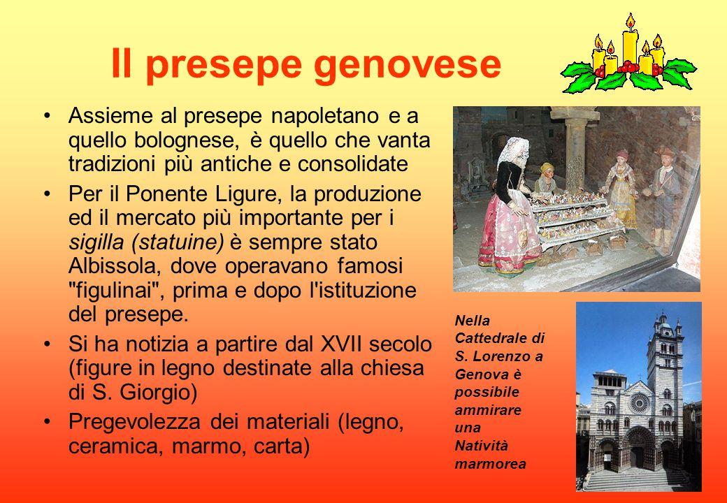 Il presepe genovese Assieme al presepe napoletano e a quello bolognese, è quello che vanta tradizioni più antiche e consolidate.