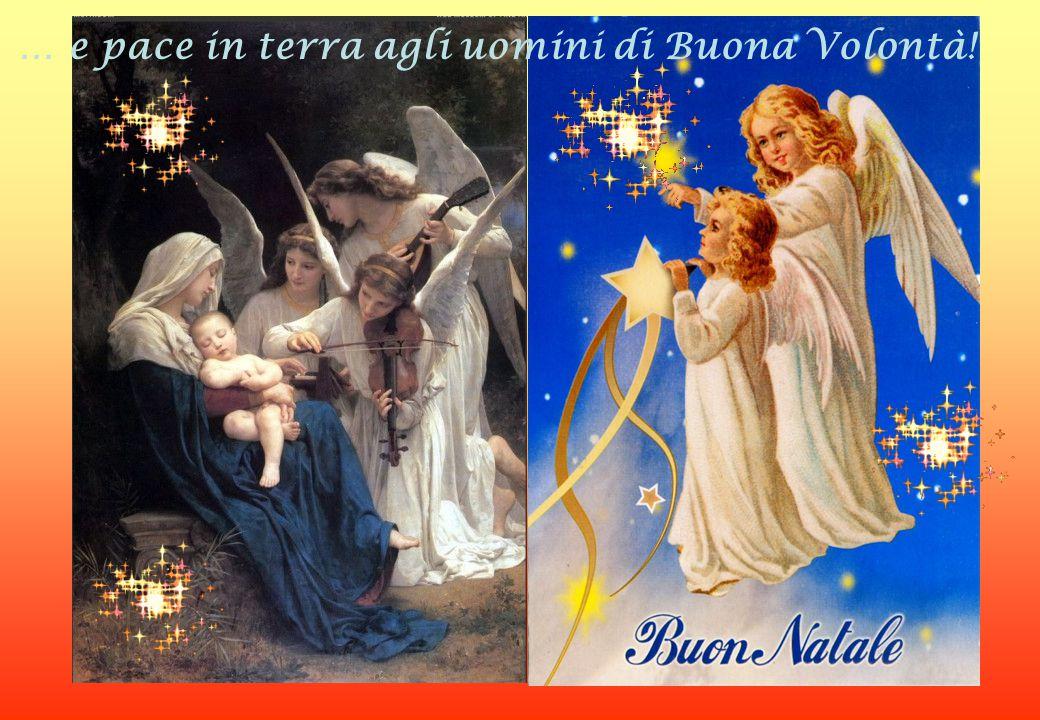 … e pace in terra agli uomini di Buona Volontà!
