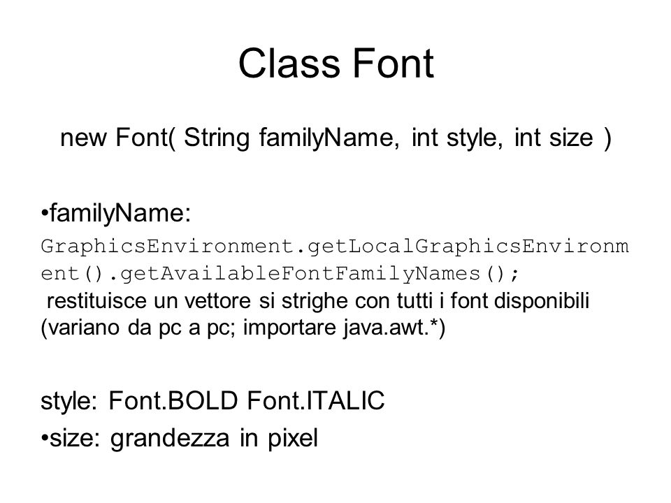 new Font( String familyName, int style, int size )