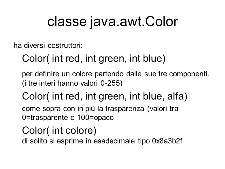 classe java.awt.Color Color( int red, int green, int blue)