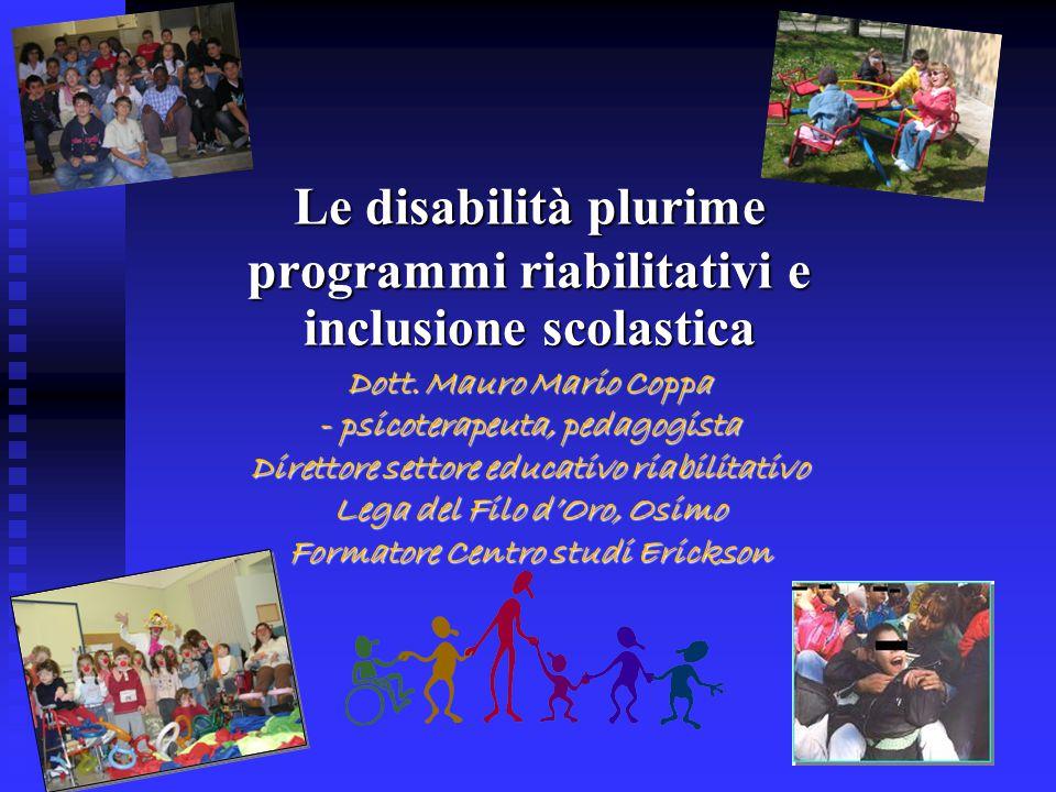 Le disabilità plurime programmi riabilitativi e inclusione scolastica Dott.