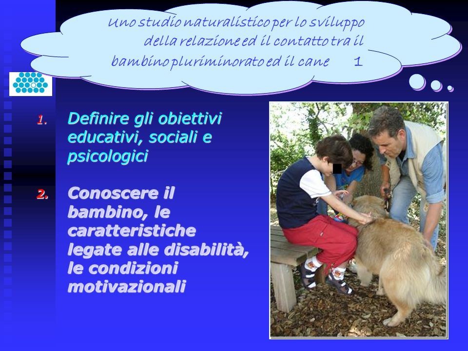 Uno studio naturalistico per lo sviluppo della relazione ed il contatto tra il bambino pluriminorato ed il cane 1