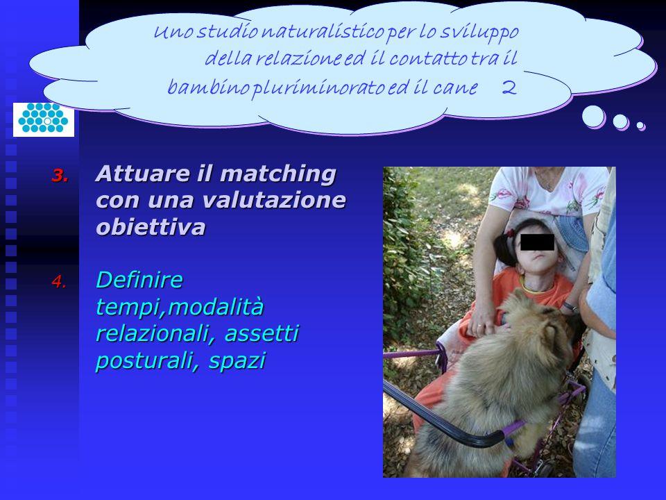 Uno studio naturalistico per lo sviluppo della relazione ed il contatto tra il bambino pluriminorato ed il cane 2