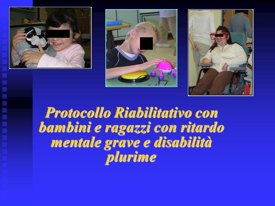 Protocollo Riabilitativo con bambini e ragazzi con ritardo mentale grave e disabilità plurime