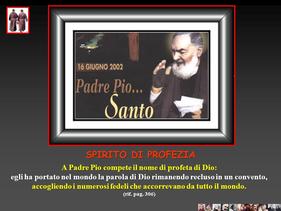 A Padre Pio compete il nome di profeta di Dio: