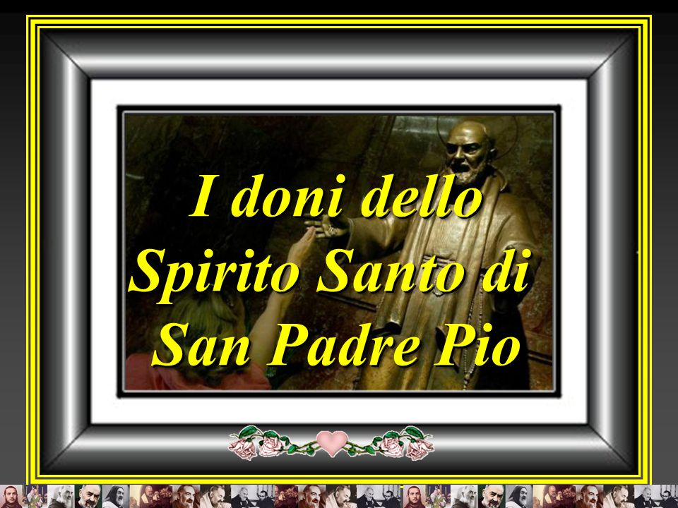 I doni dello Spirito Santo di San Padre Pio