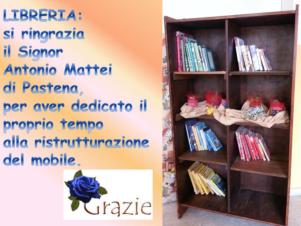 LIBRERIA: si ringrazia. il Signor. Antonio Mattei. di Pastena, per aver dedicato il proprio tempo.