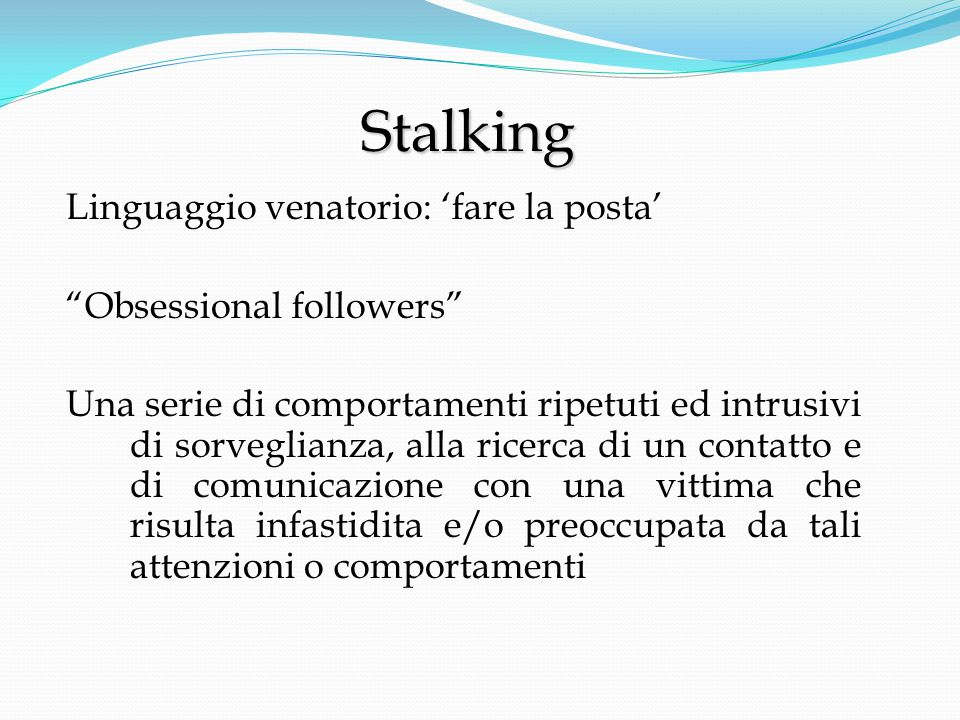 Stalking Linguaggio venatorio: 'fare la posta' Obsessional followers