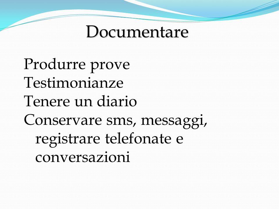 Documentare Produrre prove Testimonianze Tenere un diario