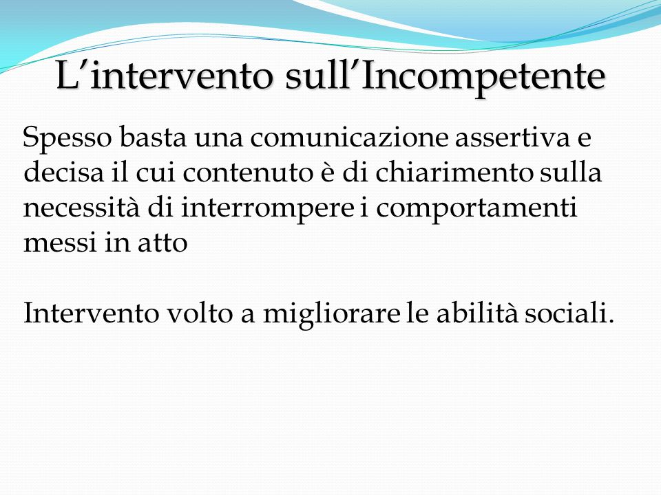 L'intervento sull'Incompetente