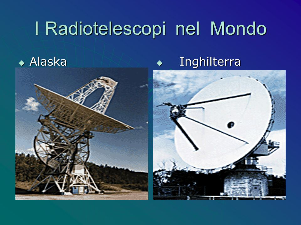 I Radiotelescopi nel Mondo