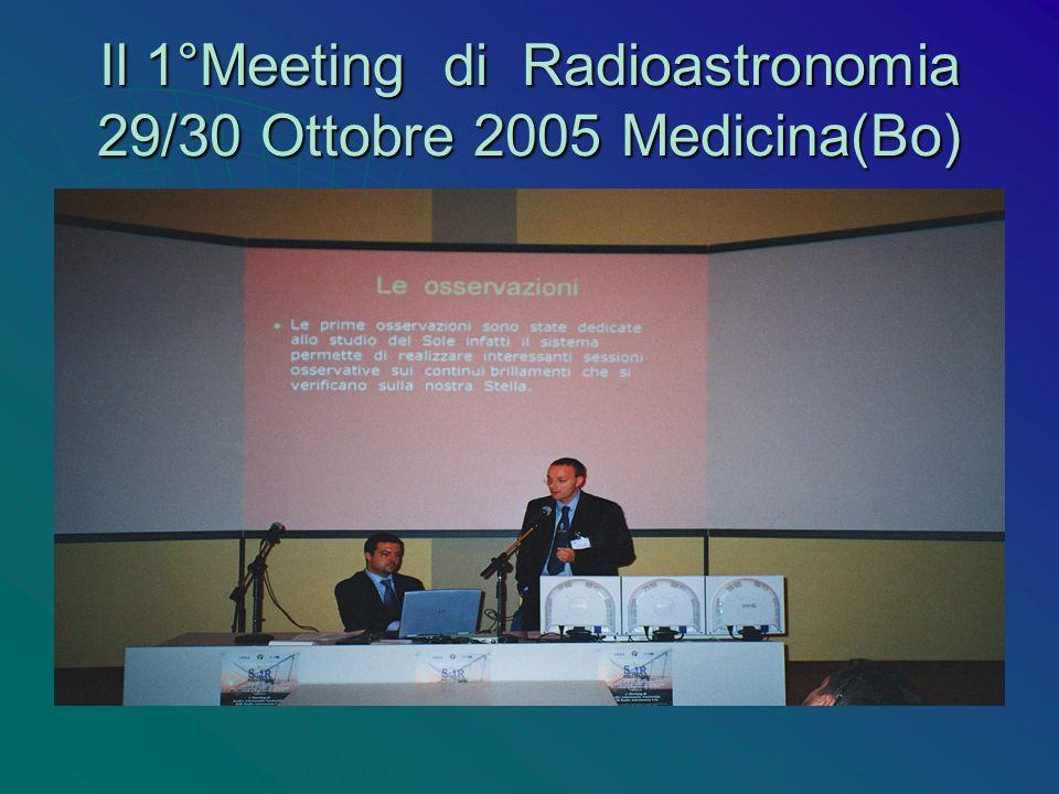 Il 1°Meeting di Radioastronomia 29/30 Ottobre 2005 Medicina(Bo)