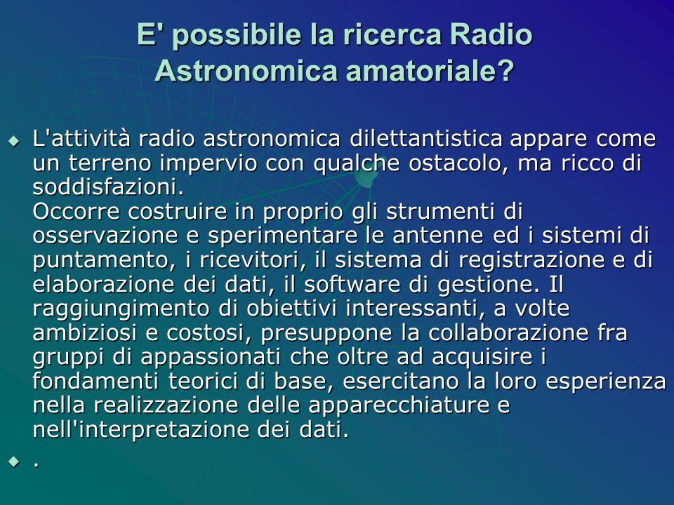 E possibile la ricerca Radio Astronomica amatoriale