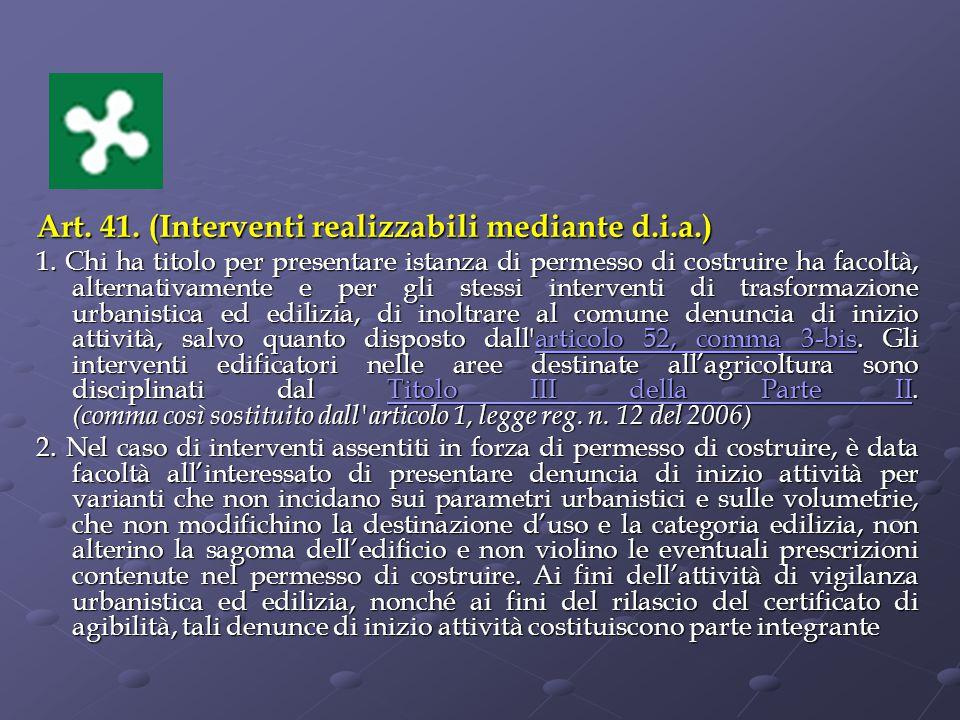 Art. 41. (Interventi realizzabili mediante d.i.a.)