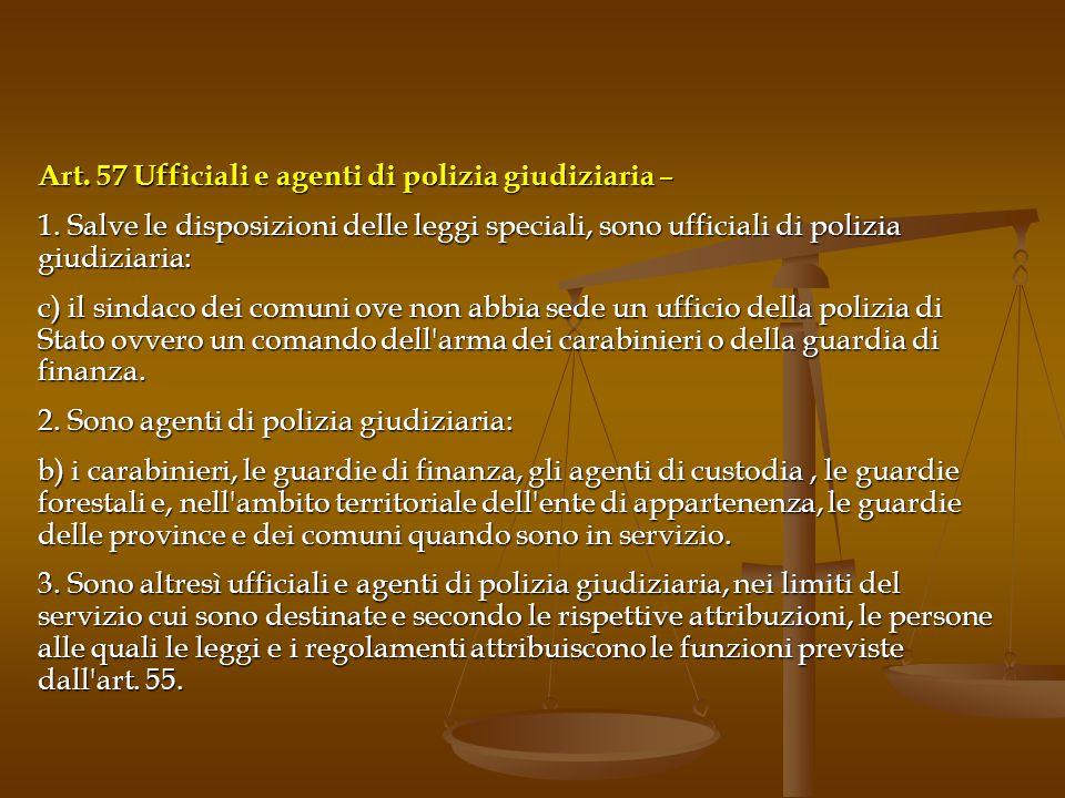 Art. 57 Ufficiali e agenti di polizia giudiziaria –